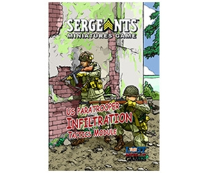 Sergeants Miniatures Game Tactics Module The US Paratrooper Infiltration Tactics Module adds team oriented tactics and abilities to your Airborne troops.